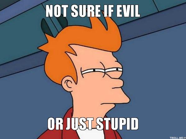 evil-or-stupid.jpg