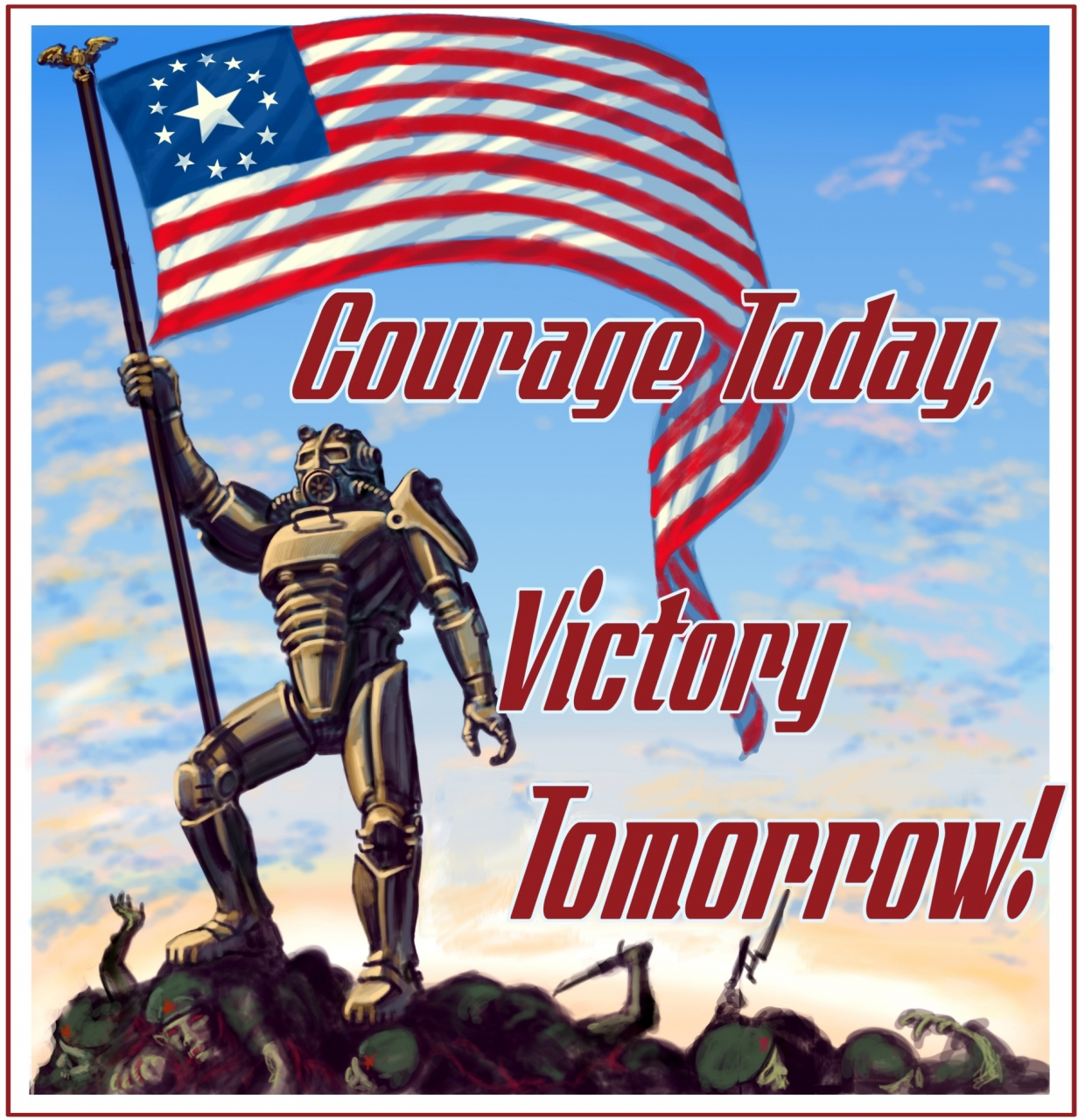 Courage Today Victory Tomorrow