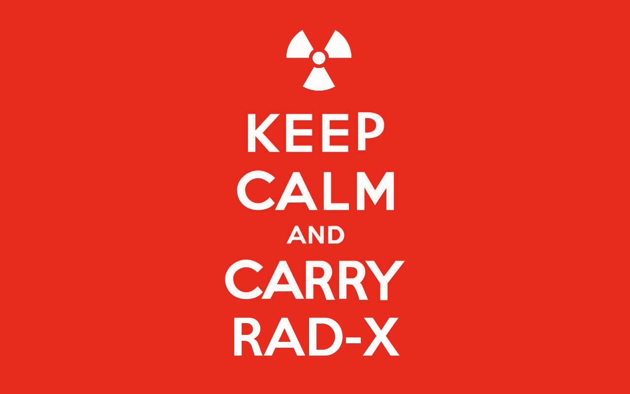 Keep Calm and Carry Rad-X
